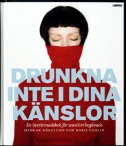 Drunkna inte i dina känslor av Maggan Hägglund och Doris Dahlin