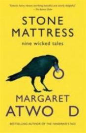 Stone mattress: nine wicked tales av Margaret Atwood