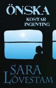 Önska kostar ingenting av Sara Lövestam