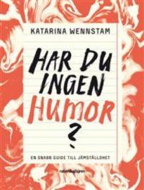 Har du ingen humor? av Katarina Wennstam