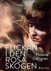 Flickan i den rosa skogen av Helena Dahlgren