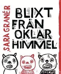 Blixt från oklar himmel av Sara Granér