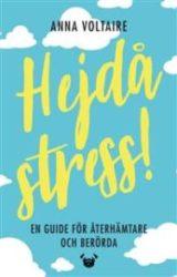 Hejdå stress! av Anna Voltaire