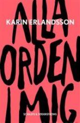 Alla orden i mig av Karin Erlandsson