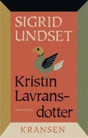 Kristin Lavransdotter: Kransen av Sigrid Undset