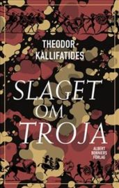 Slaget om Troja av Theodor Kallifatides