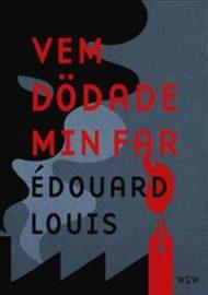 Vem dödade min far av Edouard Louis