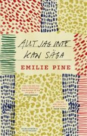 Allt jag inte kan säga av Emelie Pine