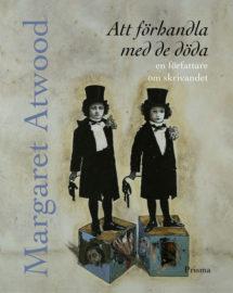 Skrivsöndag: Att förhandla med de döda av Margaret Atwood