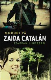 Mordet på Zaida Catalán av Staffan Lindberg