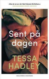 Sent på dagen av Tessa Hadley