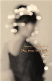 Den som lever stilla av Leonora Christina Skov
