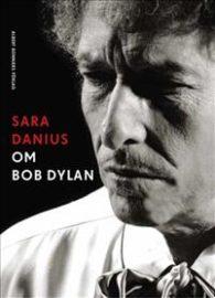 Om Bob Dylan av Sara Danius