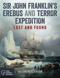 Sir John Franklin's Erebus and Terror expedition lost and found av Gillian Hutchinson